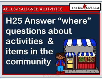 """ABLLS-R  ALIGNED H25 Answer """"where"""" questions about activi"""