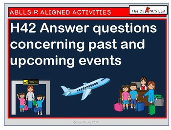 ABLLS-R ALIGNED H42 Answer questions concerning past and upcoming events