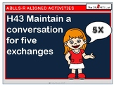 ABLLS-R ALIGNED H43 Maintain a conversation for 5 exchanges