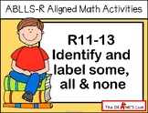 ABLLS-R ALIGNED MATH ACTIVITIES R11-13 Identify and label some, all & none