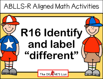 "ABLLS-R ALIGNED MATH ACTIVITIES R16 Identify and label ""different"""