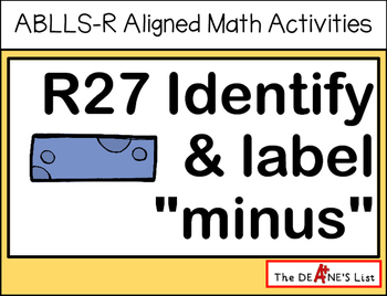 "ABLLS-R ALIGNED MATH ACTIVITIES R27 Identify & label ""minus"""