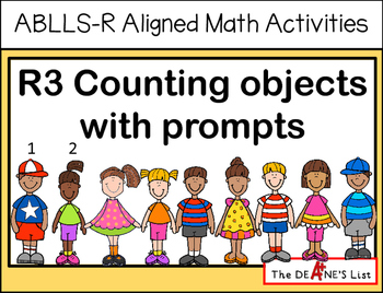 ABLLS-R ALIGNED MATH ACTIVITIES R3 Counting objects with prompts