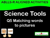 ABLLS-R ALIGNED WORKBOXES Q5 Science Tools- Matching words to pictures