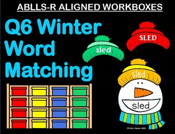ABLLS-R ALIGNED WORKBOXES Q6 Winter word matching