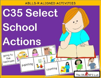 ABLLS-R ALIGNED ACTIVITIES C35 Actions at School