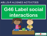 ABLLS-R ALIGNED ACTIVITIES G46 Social Interactions
