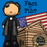 ABRAHAM LINCOLN: FACT OR FIB