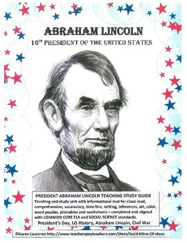 ABRAHAM LINCOLN President US History CCSS ELA Social Scien