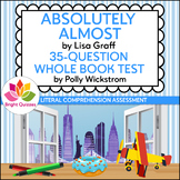 ABSOLUTELY ALMOST | PRINTABLE WHOLE BOOK TEST | 35 MULTIPL