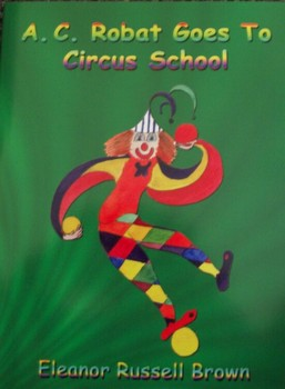 A.C. Robat Goes To Circus School