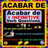 ACABAR DE + INFINITIVE Questions for Spanish Class
