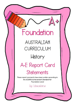 Australian Curriculum Report Comments Foundation History