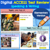 ACCESS Test *Speaking and Writing* Practice- Elementary