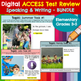 ACCESS Test *Speaking and Writing* Practice- Elementary BUNDLE *Editable*