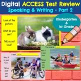ACCESS Test *Speaking and Writing* Practice- Kindergarten & 1st Grade- Part 2