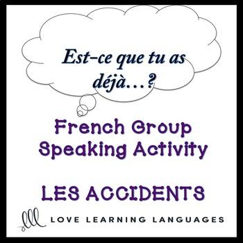ACCIDENTS ET URGENCES  French Find Someone Who Activity: Est-ce que tu as déjà