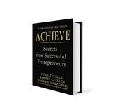 ACHIEVE the Secrets from Successful Entrepreneurs