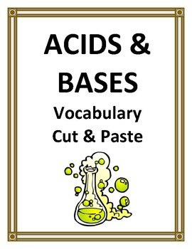 ACIDS AND BASES VOCABULARY CUT PASTE