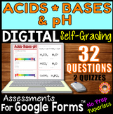 ACIDS/BASES/pH ~ Self-Grading Quiz Assessments for Google Forms