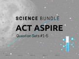 Grade 6-9 ACT Aspire Science Question Sets #1-5 Bundle