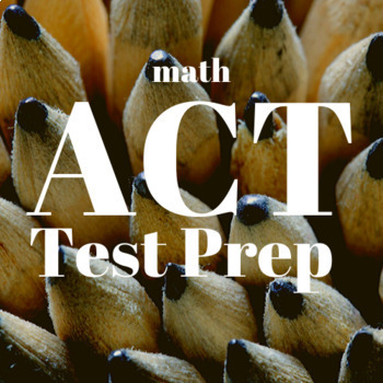 ACT Boot Camp: Math