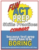 Fun ACT English Prep: Commas Skill-by-Skill Practice