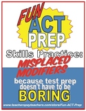 Fun ACT English Prep: Misplaced Modifiers Skill-by-Skill Practice