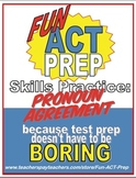 Fun ACT English Prep: Pronoun-Antecedent Agreement Skill-by-Skill Practice