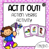 ACT IT OUT! Spring Action Verbs *DISTANCE LEARNING*