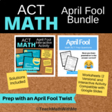 ACT Math - BUNDLE April Fool Worksheets and Interactive fo