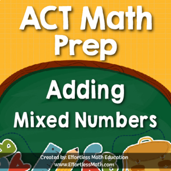 ACT Math Prep: Adding Mixed Numbers