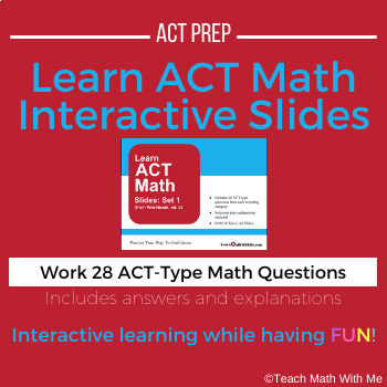 ACT Math Prep - Google Interactive Slides - 28 Questions and Explanations