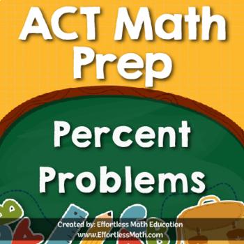 ACT Math Prep: Percent Problems