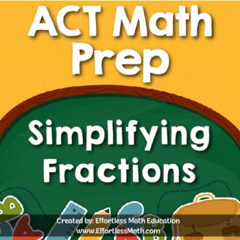 ACT Math Prep: Simplifying Fractions