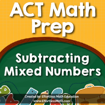 ACT Math Prep: Subtracting Mixed Numbers