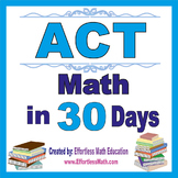 ACT Math in 30 Days + 2 full-length ACT Math practice tests