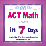 ACT Math in 7 Days + 2 full-length ACT Math practice tests