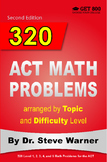 320 ACT Math Problems arranged by Topic and Difficulty Level, Second Edition