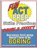 Fun ACT Reading Prep: Cause and Effect Skill-by-Skill Practice