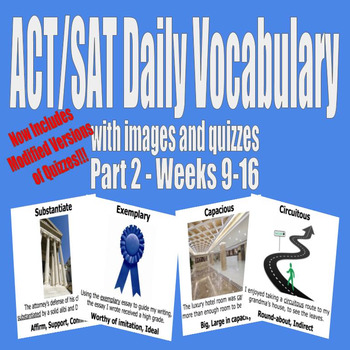 ACT / SAT Daily Vocabulary w/ Images Quizzes Modifications - Part 2 (Weeks 9-16)