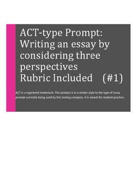 ACT-Type Essay Prompt: Writing High School Essays  I (New