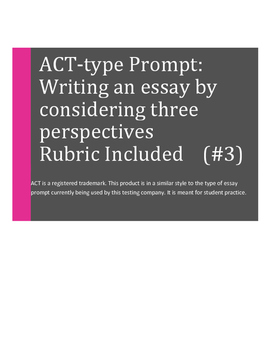 ACT-Type Essay Prompt: Writing High School Essays  III (New ACT Prompt Style)