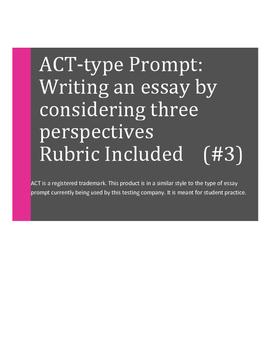 ACT-Type Essay Prompt: Writing High School Essays  III (Ne
