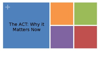 ACT: Why It Matters