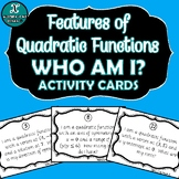 ACTIVITY - Features of Quadratic Functions - Who Am I?