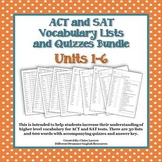 ACT/SAT Vocabulary Lists and Quizzes- Bundled Units 1-6