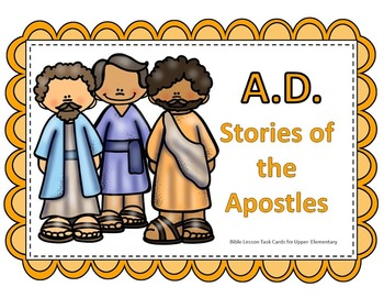 A.D. - Stories of the Apostles - Bible Task Cards for Upper Elementary