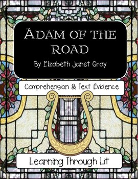 ADAM OF THE ROAD by Elizabeth Janet Gray - Comprehension & Text Evidence