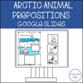 ADAPTED BOOK ARCTIC ANIMALS PREPOSITIONS GOOGLE SLIDES